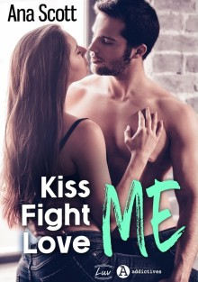 kiss fight love me