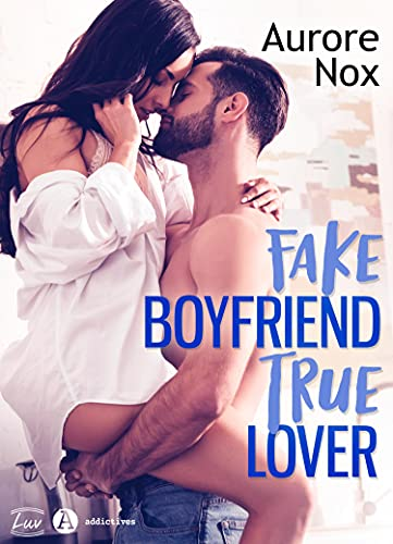 fake boyfriend true lover
